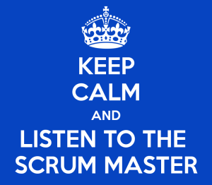 keep-calm-and-listen-to-the-scrum-master